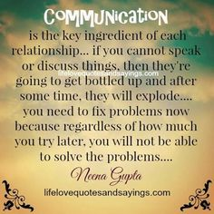 Communication is the key ingredient of each relationship… if you cannot speak or discuss things, then they're going to get bottled up and after some time, they will explode…. you need to fix problems now because regardless of how…Read more › Relationship Problems Quotes, Relationship Problems Communication, Problem Quotes, Relationships Love, Relationship Advice, Life Quotes, Communication Styles, Marriage Life, Marriage Advice