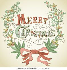 Google Afbeeldingen resultaat voor http://image.shutterstock.com/display_pic_with_logo/437380/113276938/stock-vector-vintage-christmas-card-with-merry-christmas-lettering-and-holly-berry-wreath-113276938.jpg