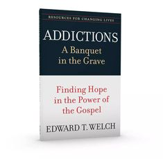 Addictions: A Banquet in the Grave; Finding Hope in the Power of the Gospel, written by pastor and longtime counselor Dr. Book List Must Read, Book Lists, All Sins, Christian Living, Booklet, Insight, First Love, Addiction, Faith