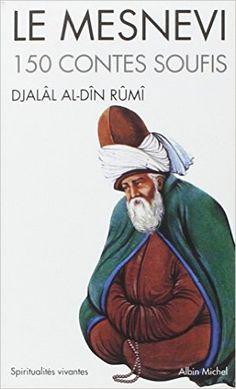 Amazon.fr - Le Mesnevi : 150 contes soufis - Djalâl al-Dîn Rûmî - Livres