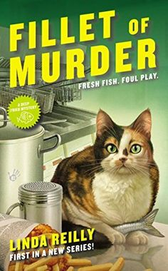 May 5. Fillet of Murder (Deep Fried Mystery) by Linda Reilly, http://www.amazon.com/dp/B00O2BS33O/ref=cm_sw_r_pi_dp_0ypxub1XNNHRY