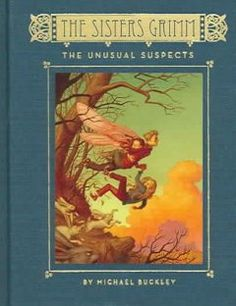 The Sisters Grimm. Book 2: the unusual suspects - Peabody South Branch