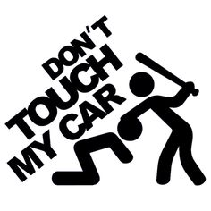 """""""Don't Touch My Car!"""" Funny Vinyl Decal JDM Dub Euro For Car Rear Windshield Truck SUV Bumper Door Motorcycle Humour Sticker"""