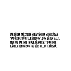 Instagram-inlägg från @aldrigbae • 10 Aug 2016 kl. 8:27 UTC Swedish Quotes, Best Quotes, Love Quotes, Getting Over Him, Qoutes About Love, Different Quotes, Sad Love, Breakup, It Hurts