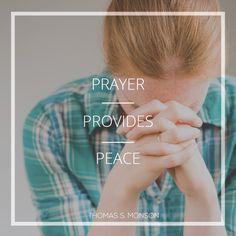 "President Thomas S. Monson: ""Prayer provides peace."" #lds #quotes"