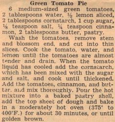 Vintage Recipe Clipping For Green Tomato Pie My dad loved green tomato pie---this sounds very much like my grandmother made for him, only I don't remember any cinnamon in hers. Retro Recipes, Old Recipes, Vintage Recipes, Cookbook Recipes, Side Dish Recipes, Cooking Recipes, Homemade Cookbook, Cookbook Ideas, Family Recipes