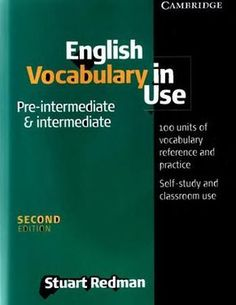 Cambridge - English Vocabulary in Use (Pre-intermediate & Intermediate) by marta lecue garcia - issuu English Learning Books, English Grammar Book, English Resources, English Book, English Study, English Lessons, Teaching English, Teaching Vocabulary, Grammar And Vocabulary