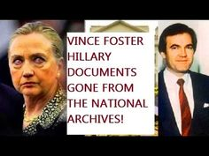 SHOCKING: HILLARY VINCE FOSTER DOCUMENTS STOLEN FROM NATIONAL ARCHIVES! ...