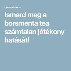 Ismerd meg a borsmenta tea számtalan jótékony hatását!