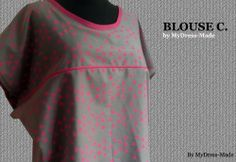 Blouse C. by MyDress-Made A multi-faceted model, safely and formidable simplicity. With or without handles, the choice of fabric (poplin, liberty, cotton fleece, ...), bi-material  or decorated with accessories (biais) give it a classy, casual style ...  Pattern : Aime comme Marie