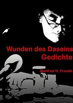 Wunden des Daseins: Gedichte von Manfred H. Freude http://www.amazon.de/dp/3737514399/ref=cm_sw_r_pi_dp_MFNmvb0G2PM5J