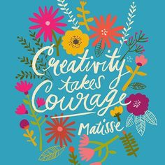 Henri Matisse - Creativity Takes Courage Henri Matisse, Floral Illustration, Craft Quotes, Creativity Quotes, Steve Jobs, Beautiful Words, Wise Words, Decir No, Favorite Quotes