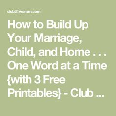 How to Build Up Your Marriage, Child, and Home . . . One Word at a Time {with 3 Free Printables} - Club 31 Women