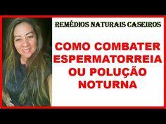 Como Combater Espermatorreia (Polução Noturna) Com Remédios Naturais Cas...