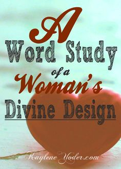 A beautiful word study of a what God had in mind when He designed woman. He even described her using a word that is only found once on the whole Bible. Click to read of the care, beauty and strength He placed into the perfecting piece of His plan...YOU!