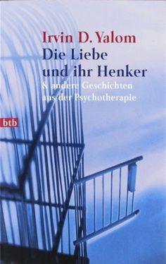 Die Liebe und ihr Henker & andere Geschichten aus der Psychotherapie von Irvin D. Yalom http://www.amazon.de/dp/3442723787/ref=cm_sw_r_pi_dp_n8Nmub0C2TSJ1