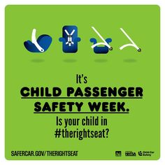 It's #ChildPassengerSafetyWeek. Is your child in #therightseat?