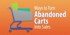 4 Ways to Turn Abandoned Carts Into Sales Retail Technology, Abandoned, Management, Letters, Reading, Left Out, Word Reading, Letter, Reading Books