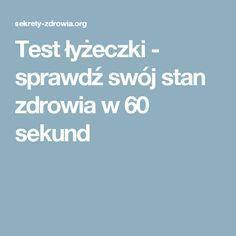 Test łyżeczki - sprawdź swój stan zdrowia w 60 sekund Health Diet, Health Fitness, Chest Congestion, Slim Body, W 6, Food Design, Stan, Cholesterol, Health And Beauty