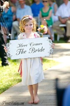 Here Comes the Bride sign for Flower Girl!