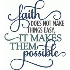 Silhouette Design Store - View Design faith makes things possible - layered phrase Bible Quotes, Me Quotes, Funny Quotes, Silhouette Design, Christian Quotes, Favorite Quotes, Positive Quotes, Affirmations, Encouragement
