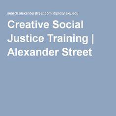 Creative Social Justice Training | Alexander Street Video.  Streaming:  http://libproxy.eku.edu/login?URL=https://search.alexanderstreet.com/view/work/2720437