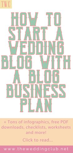 How to start a wedding blog with a blog business plan - start a blog, blog business plan, how to blog, blogging help