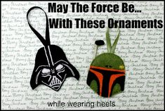 While Wearing Heels: Darth Vader & Boba Fett   'The Force is Strong' Ornaments (with template)