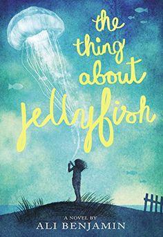 The Thing about Jellyfish: Amazon.co.uk: Ali Benjamin: 9780316380867: Books