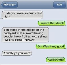 Some people get sooooooo drunk out of their minds some times