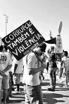 'Corruption is also violence.' #changebrazil #vemprarua