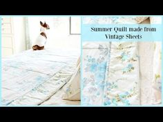 (1) Summer Quilt made from Vintage Sheets - YouTube