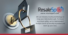 We use industry-leading technology to keep your information safe. For details, Please  Visit: http://www.resalespot.com