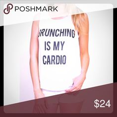 2X HP Brunching Is My Cardio Tee Fashion Favorites HP 6/14/Statement Style 6/23Do you love brunch? This fun tee is perfect  Price firm on retail unless bundled. Tops Tank Tops