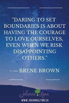 """Daring to set boundaries is about having the courage to love ourselves even when we risk disappointing others"" - Brene Brown cause Quotes For Kids, Quotes To Live By, Me Quotes, Motivational Quotes, Inspirational Quotes, Quotes Children, Humour Quotes, Sunday Quotes, Change Quotes"