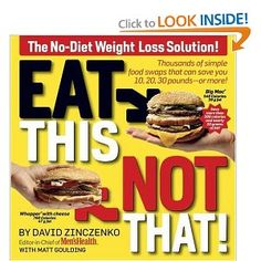 Eat This, Not That! Thousands of Simple Food Swaps that Can Save You 10, 20, 30 Pounds--or More! [Paperback]