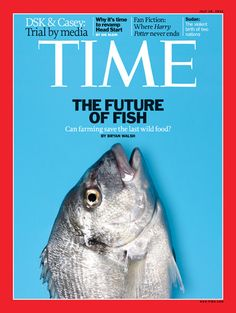 "Time Magazine's cover story, ""The End of the Line"" took a hard look at the last wild food and how aquaculture may be its savior."