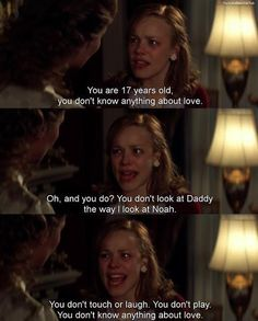 The Notebook....parents don't always know everything...or always whats best...