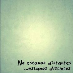 """No estamos distantes, estamos distintos"" :/ Quotes En Espanol, Magic Words, Love Quotes, Words Quotes, Inspirational Quotes, Wall Quotes, Quotes To Live By, Best Quotes, Sayings"