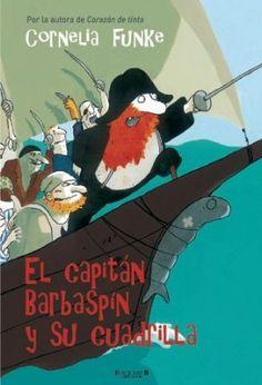 EL CAPITAN BARBASPIN Y SU CUADRILLA CORNELIA FUNKE; KERSTIN MEYER Ediciones B