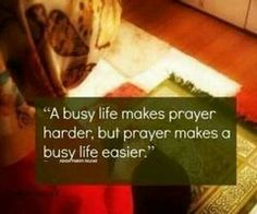 Prayer makes life easier