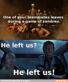 So true, call of duty black ops 2 zombies gamer humor, gaming memes, video Zombie Video Games, Video Game Logic, Video Games Funny, Funny Games, Funny Videos, Gamer Humor, Gaming Memes, Gamer Quotes, Black Ops Zombies