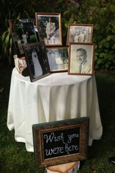 """Dream wedding. Deceased family picture table. """"Wish you were here"""""""