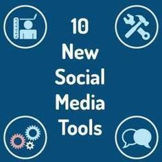 10 Great New Social Media Tools To Try