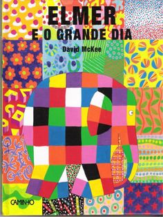 Elmer, the patchwork elephant, has been a favorite of children around the world since the first book debuted in Elmer's Special Day is the latest book in this classic series. It's almost Elmer Day again for the elephants, and they are gettin. Art Books For Kids, Childrens Books, Elmer The Elephants, Elephant Book, Elephant Stuff, Elephant Print, Learn Portuguese, Portuguese Lessons, Mentor Texts