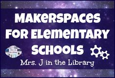 Makerspaces for Elementary Schools Pinterest Board by Mrs. J in the Library