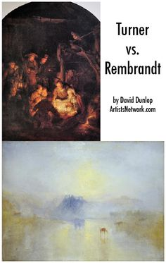 Fascinating study of Rembrandt and JMW Turner, by David Dunlop | #painting #art ArtistsNetwork.com