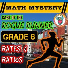Ratios and Rates, This common core aligned Math Mystery (Grade 6) Case of The Rogue Runner will engage your students to practice and review ratios and rates in a fun way. In this math mystery students must solve a variety of ratio and rate math questions to reveal clues which help them discover the identity of the Rogue Runner!