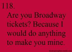 Theatre Pickup Lines. Lol!