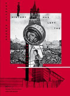 History has left the Building - Inke Arns, Francis Hunger, Fabian Saavedra-Lara